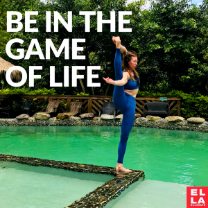 BE IN THE GAME OF LIFE