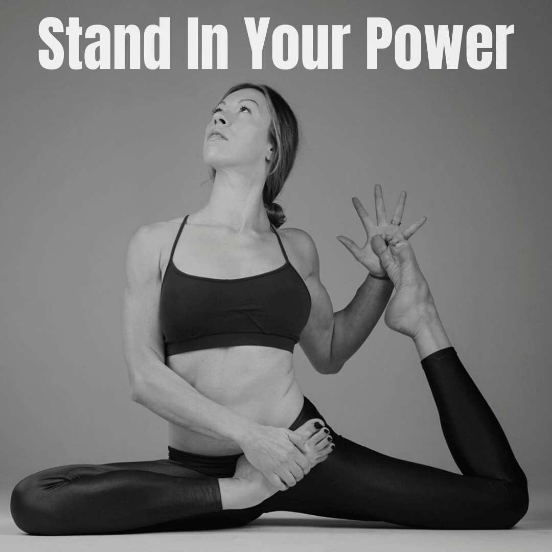 STAND IN YOUR POWER